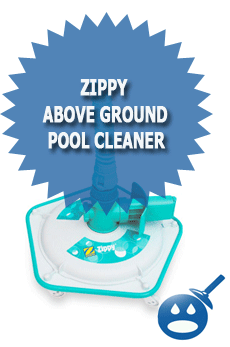 Zippy Above Ground Pool Cleaner