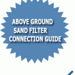 Above Ground Sand Filter Connection Guide
