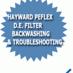 Hayward Perflex D.E. Filter Backwashing &amp; Troubleshooting