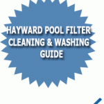 Hayward Pool Filter Cleaning &amp; Washing Guide