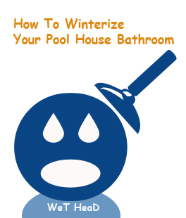 How To Winterize Your Pool House Bathroom