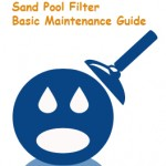 Sand Pool Filter Basic Maintenance Guide