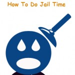 How To Do Jail Time