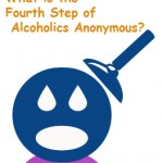 What is the Fourth Step of Alcoholics Anonymous?